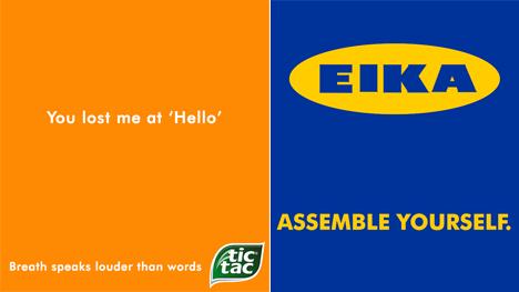 """Links für tic tac: """"Du hast mich schon bei ,Hallo' verloren. Atem spricht lauter als Worte."""" Rechts: Das IKEA-Logo neu angeordnet und der Slogan: """"Arrangiere es, wie du es willst.""""."""