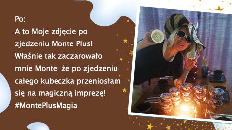 Zdjęcie po zjedzeniu Monte Plus Karmel - magiczna impreza! A Ciebie gdzie przeniosło Monte Plus? Czekamy na Twoje zdjęcia.